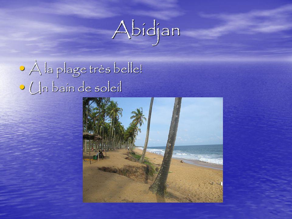 Abidjan À la plage très belle! À la plage très belle! Un bain de soleil Un bain de soleil
