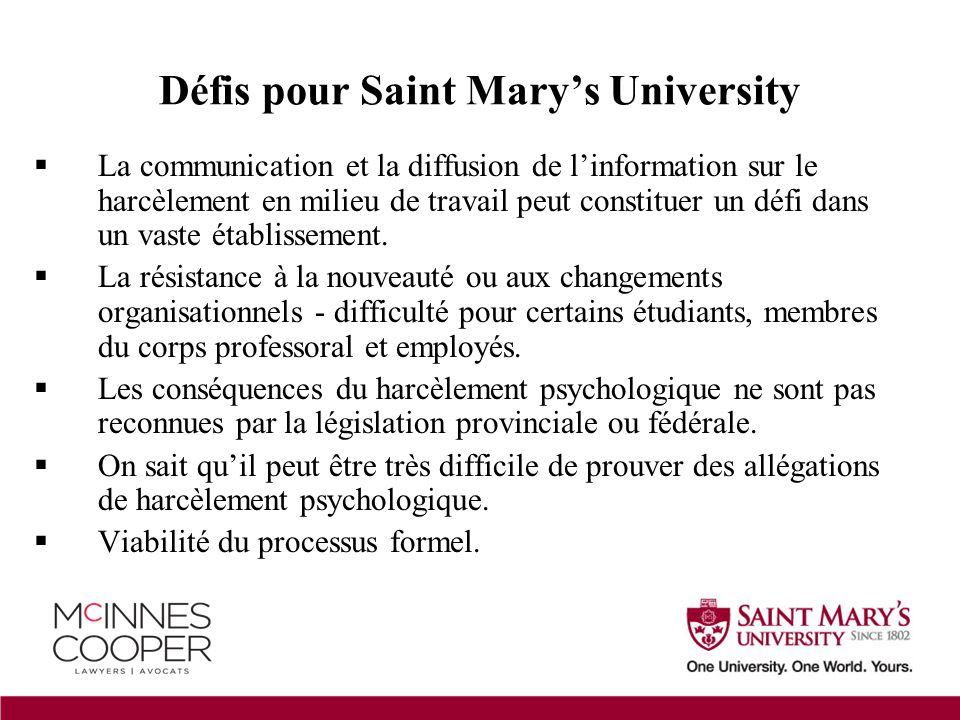 Défis pour Saint Mary's University  La communication et la diffusion de l'information sur le harcèlement en milieu de travail peut constituer un défi dans un vaste établissement.