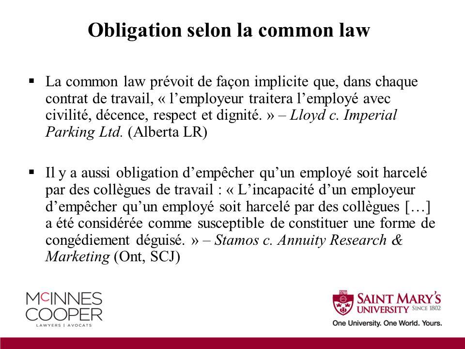  La common law prévoit de façon implicite que, dans chaque contrat de travail, « l'employeur traitera l'employé avec civilité, décence, respect et dignité.