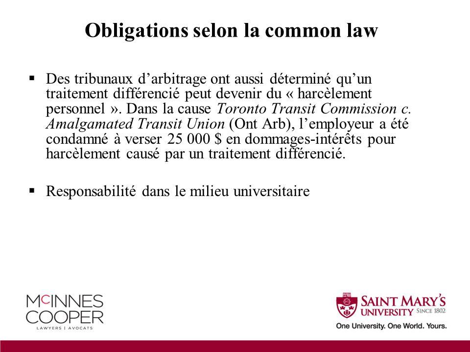  Des tribunaux d'arbitrage ont aussi déterminé qu'un traitement différencié peut devenir du « harcèlement personnel ».