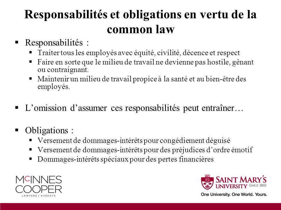  Responsabilités :  Traiter tous les employés avec équité, civilité, décence et respect  Faire en sorte que le milieu de travail ne devienne pas hostile, gênant ou contraignant.