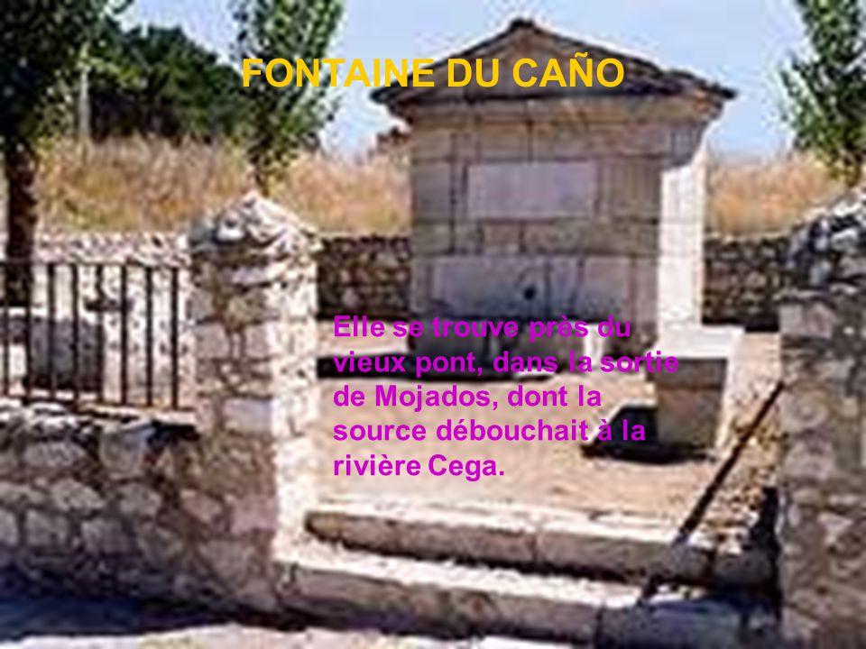 FONTAINE DU CAÑO Elle se trouve près du vieux pont, dans la sortie de Mojados, dont la source débouchait à la rivière Cega.