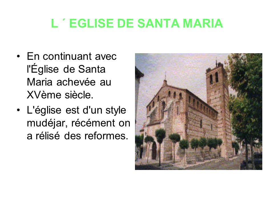L ´ EGLISE DE SANTA MARIA En continuant avec l Église de Santa Maria achevée au XVème siècle.