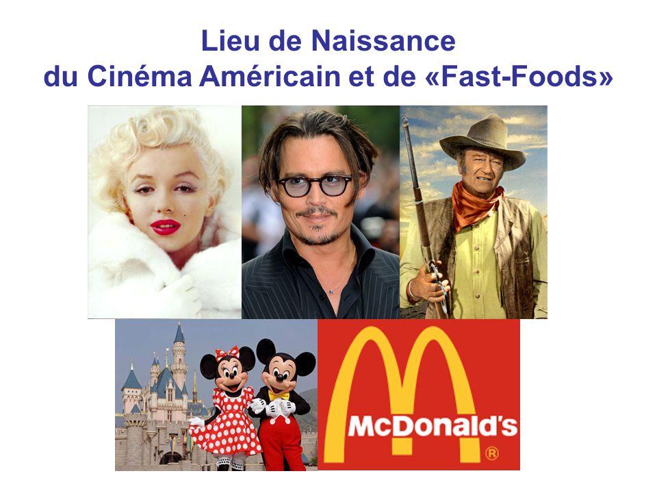 Lieu de Naissance du Cinéma Américain et de «Fast-Foods»