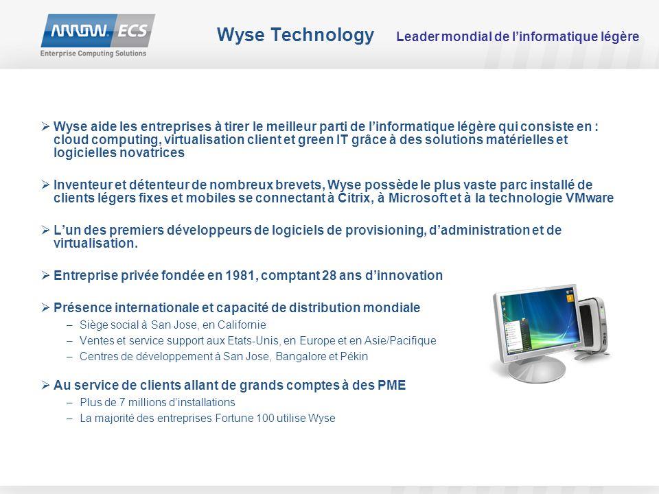 Wyse Technology Leader mondial de l'informatique légère  Wyse aide les entreprises à tirer le meilleur parti de l'informatique légère qui consiste en