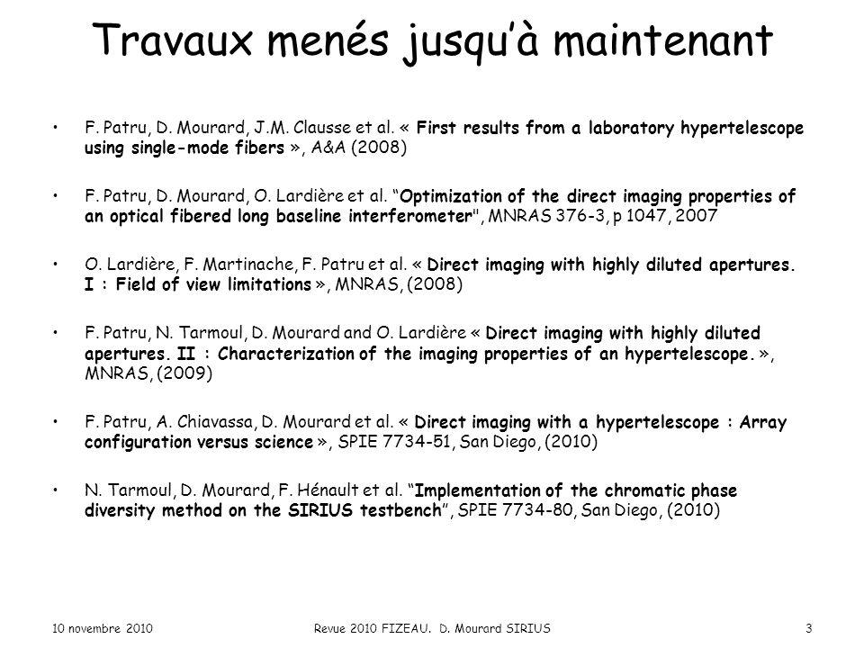 Travaux menés jusqu'à maintenant F.Patru, D. Mourard, J.M.
