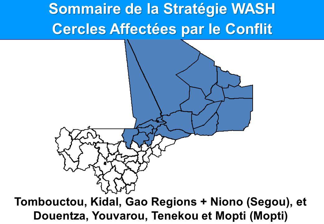 B Sommaire de la Stratégie WASH Cercles Affectées par le Conflit Tombouctou, Kidal, Gao Regions + Niono (Segou), et Douentza, Youvarou, Tenekou et Mop