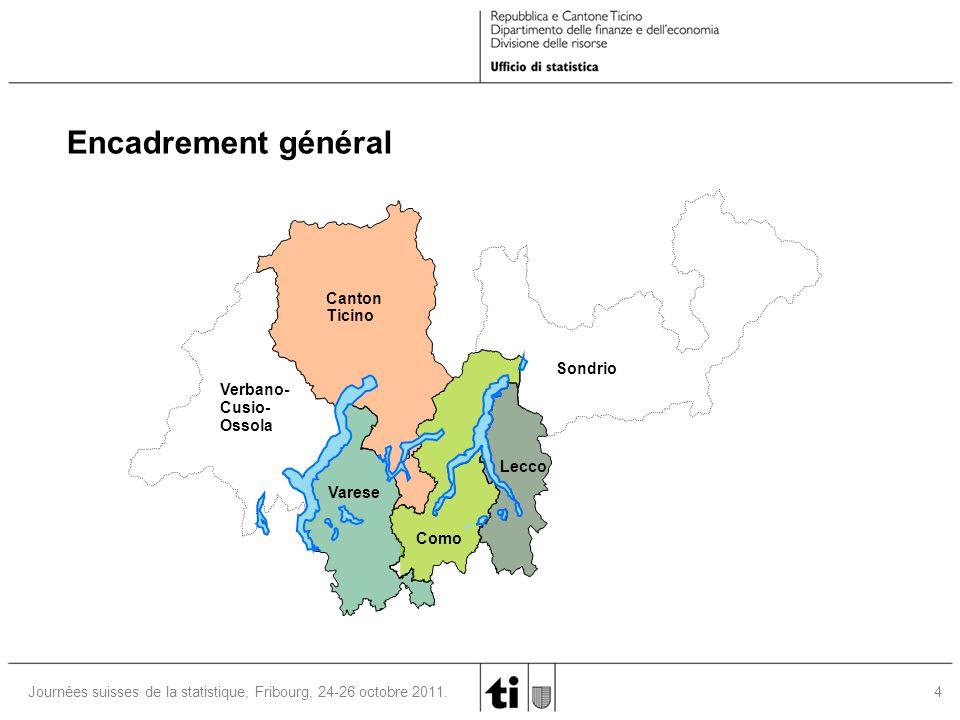 4 Journées suisses de la statistique, Fribourg, 24-26 octobre 2011. Encadrement général Canton Ticino Verbano- Cusio- Ossola Varese Como Lecco Sondrio
