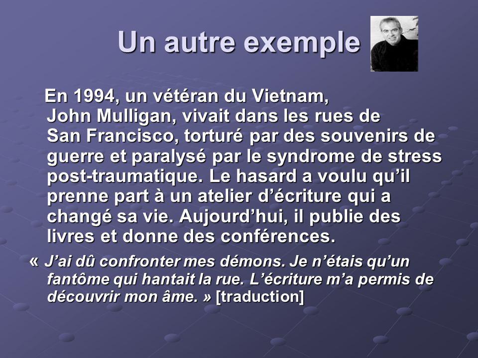 Un autre exemple En 1994, un vétéran du Vietnam, John Mulligan, vivait dans les rues de San Francisco, torturé par des souvenirs de guerre et paralysé