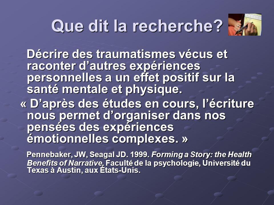 Que dit la recherche? Décrire des traumatismes vécus et raconter d'autres expériences personnelles a un effet positif sur la santé mentale et physique