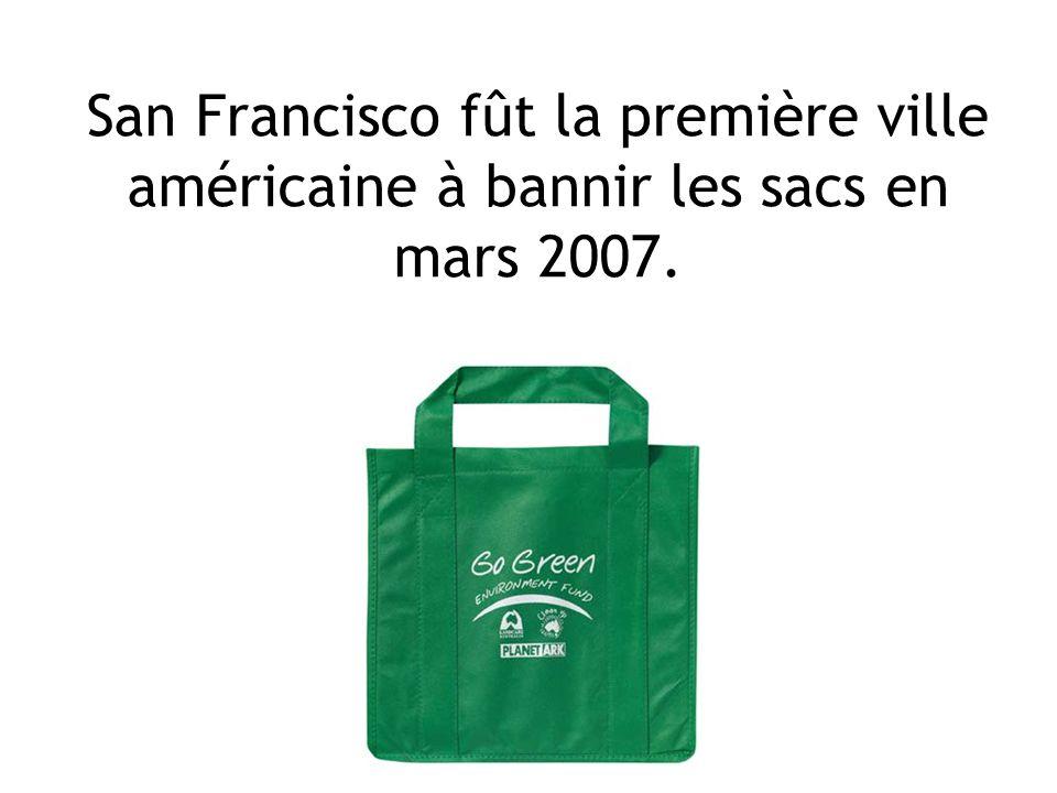 San Francisco fût la première ville américaine à bannir les sacs en mars 2007.