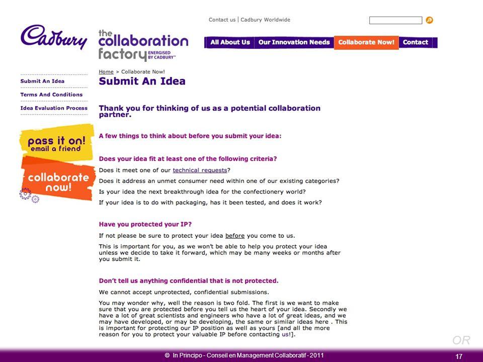 Dynamiques collaboratives Etude de cas Cadburry © In Principo - Conseil en Management Collaboratif - 2011 17 OR