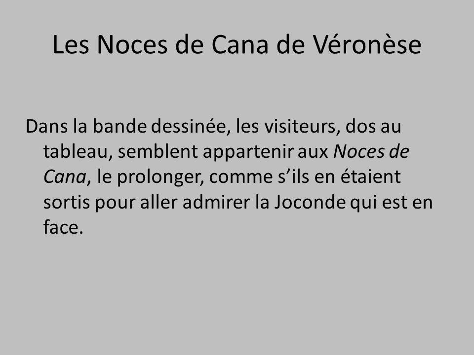 Dans la bande dessinée, les visiteurs, dos au tableau, semblent appartenir aux Noces de Cana, le prolonger, comme s'ils en étaient sortis pour aller a
