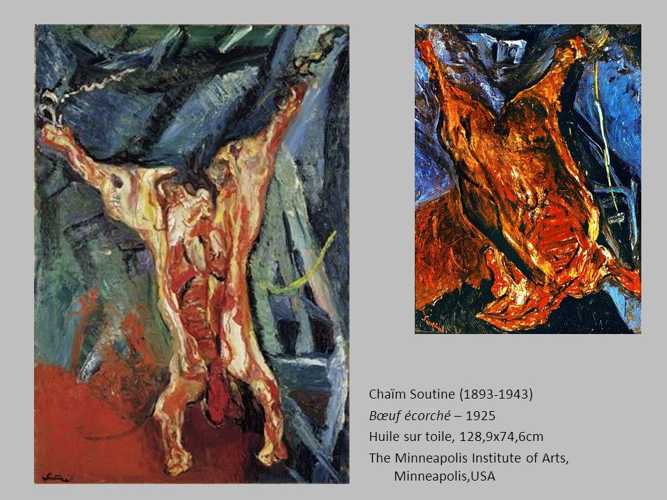 Chaïm Soutine (1893-1943) Bœuf écorché – 1925 Huile sur toile, 128,9x74,6cm The Minneapolis Institute of Arts, Minneapolis,USA