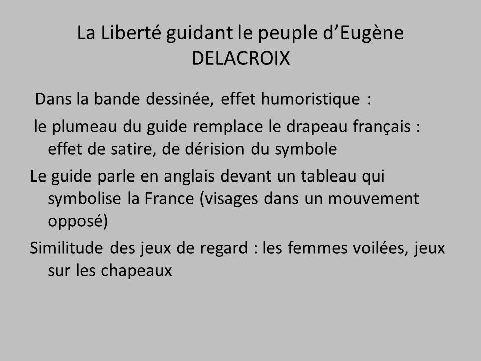 Dans la bande dessinée, effet humoristique : le plumeau du guide remplace le drapeau français : effet de satire, de dérision du symbole Le guide parle