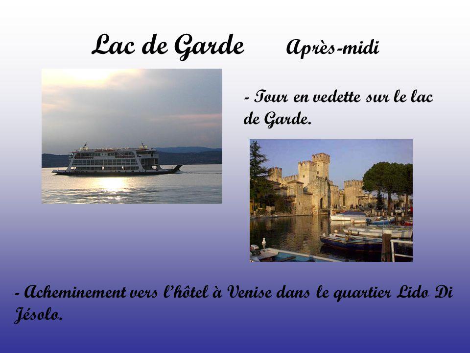 Lac de Garde Après-midi - Tour en vedette sur le lac de Garde. - Acheminement vers l'hôtel à Venise dans le quartier Lido Di Jésolo.