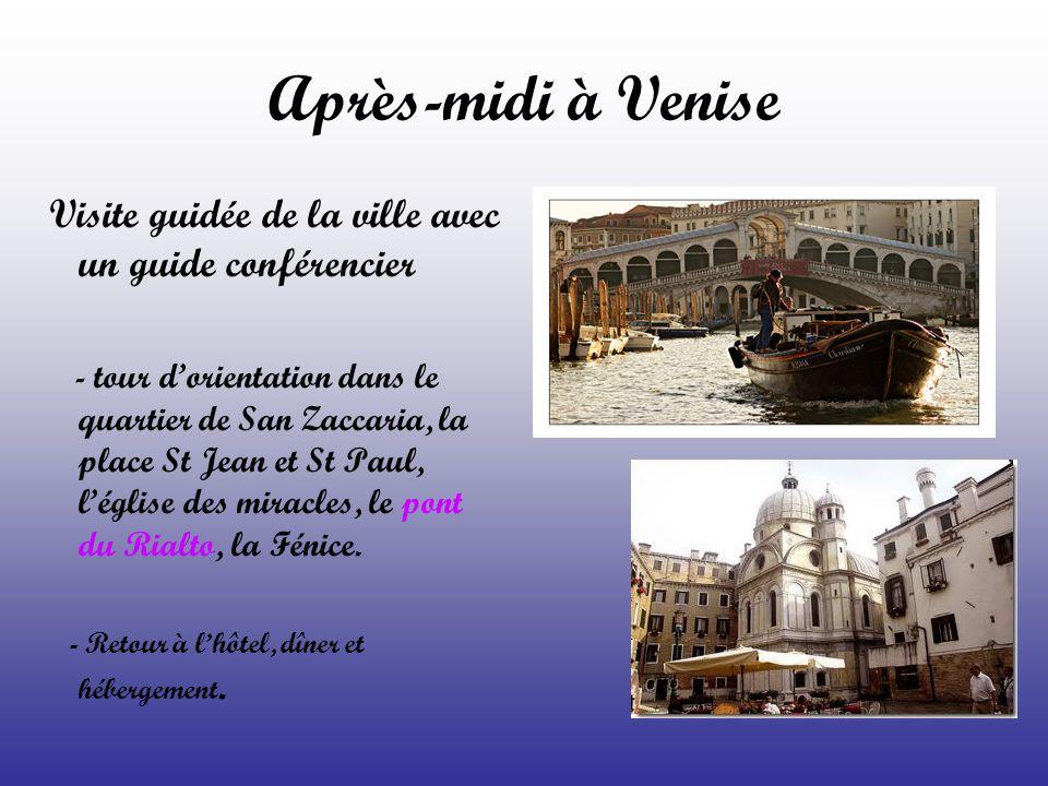 Venise Jour 4 : jeudi 14 avril Matin Petit déjeuner - Visite de la place St Marc, de la basilique, du palais des Doges, du pont des soupirs...