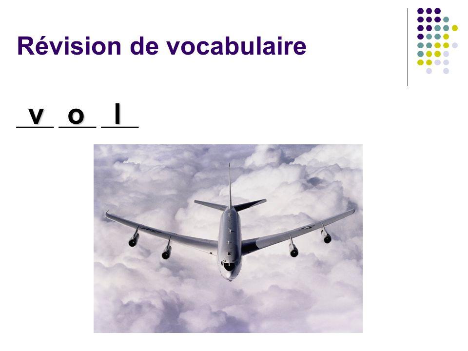 Révision de vocabulaire ____ ____ ____ vol