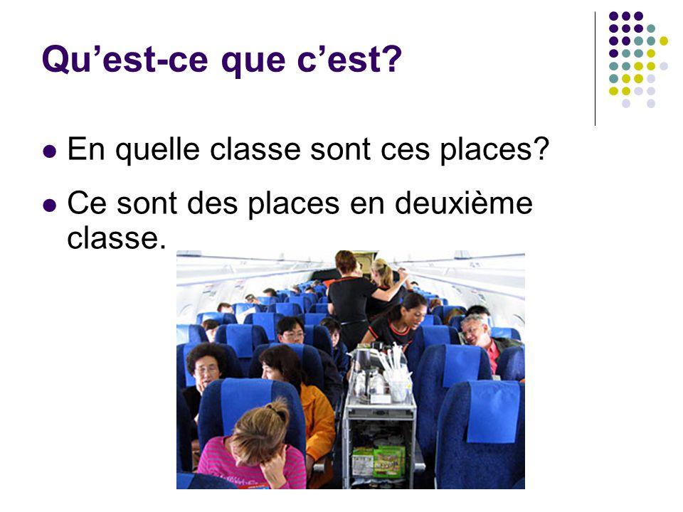 Qu'est-ce que c'est? En quelle classe sont ces places? Ce sont des places en deuxième classe.