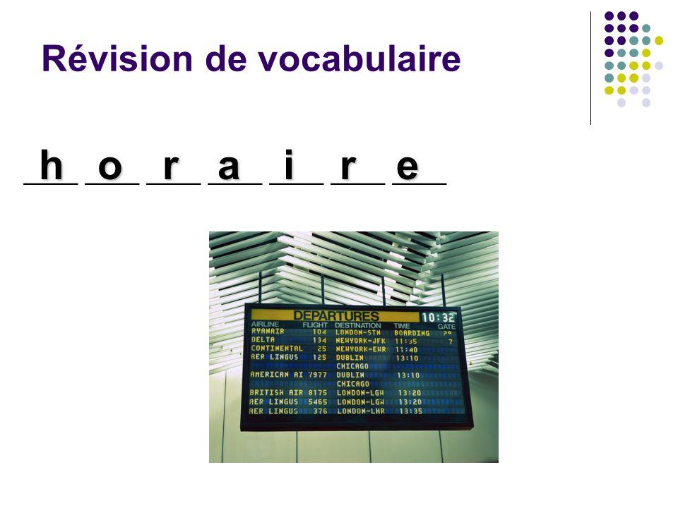 Révision de vocabulaire ____ ____ ____ ____ ____ ____ ____ horaire