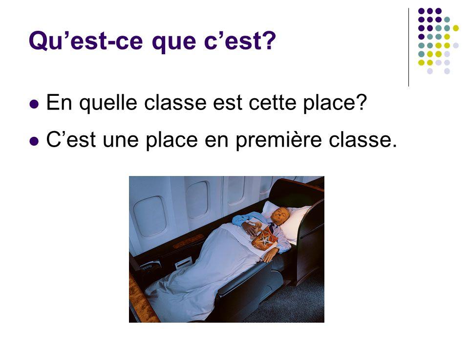Qu'est-ce que c'est? En quelle classe est cette place? C'est une place en première classe.