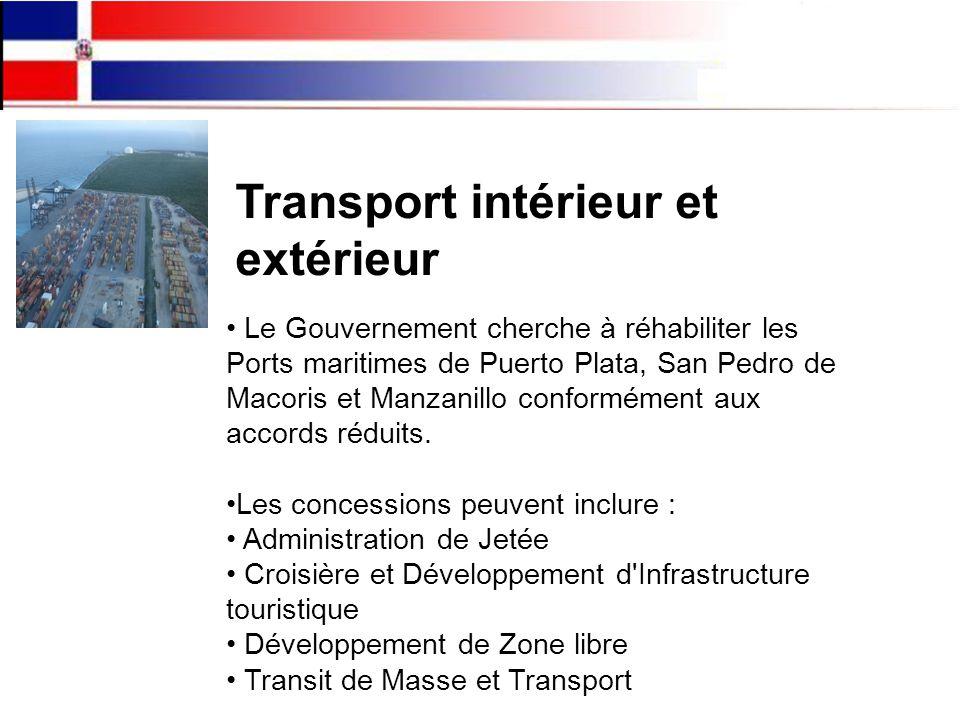 Transport intérieur et extérieur Le Gouvernement cherche à réhabiliter les Ports maritimes de Puerto Plata, San Pedro de Macoris et Manzanillo conformément aux accords réduits.