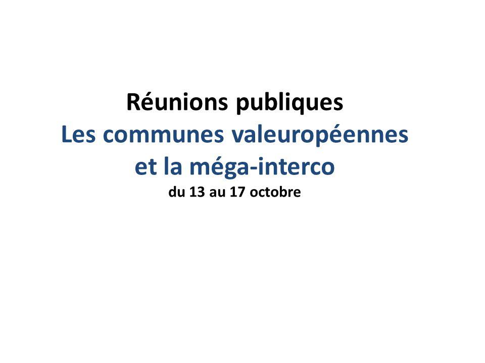Réunions publiques Les communes valeuropéennes et la méga-interco du 13 au 17 octobre