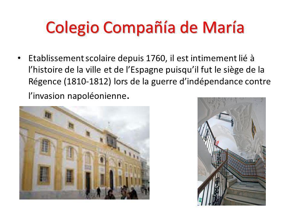 Colegio Compañía de María Etablissement scolaire depuis 1760, il est intimement lié à l'histoire de la ville et de l'Espagne puisqu'il fut le siège de la Régence (1810-1812) lors de la guerre d'indépendance contre l'invasion napoléonienne.