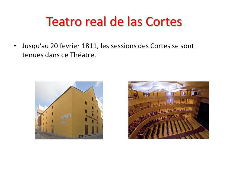 Teatro real de las Cortes Jusqu'au 20 fevrier 1811, les sessions des Cortes se sont tenues dans ce Théatre.