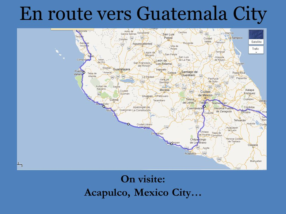 En route vers Guatemala City On visite: Acapulco, Mexico City…