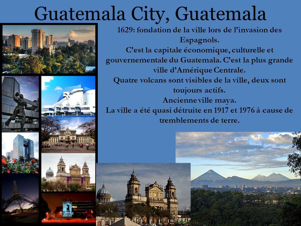 Guatemala City, Guatemala 1629: fondation de la ville lors de l'invasion des Espagnols.