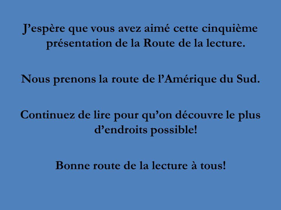 J'espère que vous avez aimé cette cinquième présentation de la Route de la lecture.