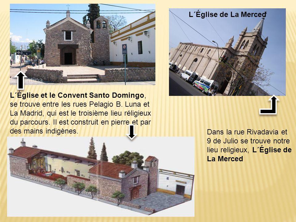 L´Église de La Merced L´Église et le Convent Santo Domingo, se trouve entre les rues Pelagio B. Luna et La Madrid, qui est le troisième lieu réligieux