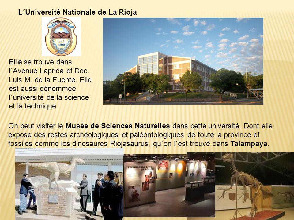 L´Université Nationale de La Rioja Elle se trouve dans l´Avenue Laprida et Doc. Luis M. de la Fuente. Elle est aussi dénommée l´université de la scien