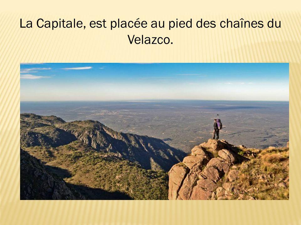 La Capitale, est placée au pied des chaînes du Velazco.