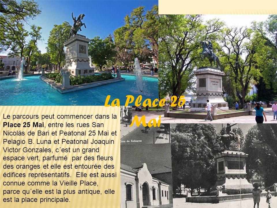 La Place 25 Mai Le parcours peut commencer dans la Place 25 Mai, entre les rues San Nicolás de Bari et Peatonal 25 Mai et Pelagio B.
