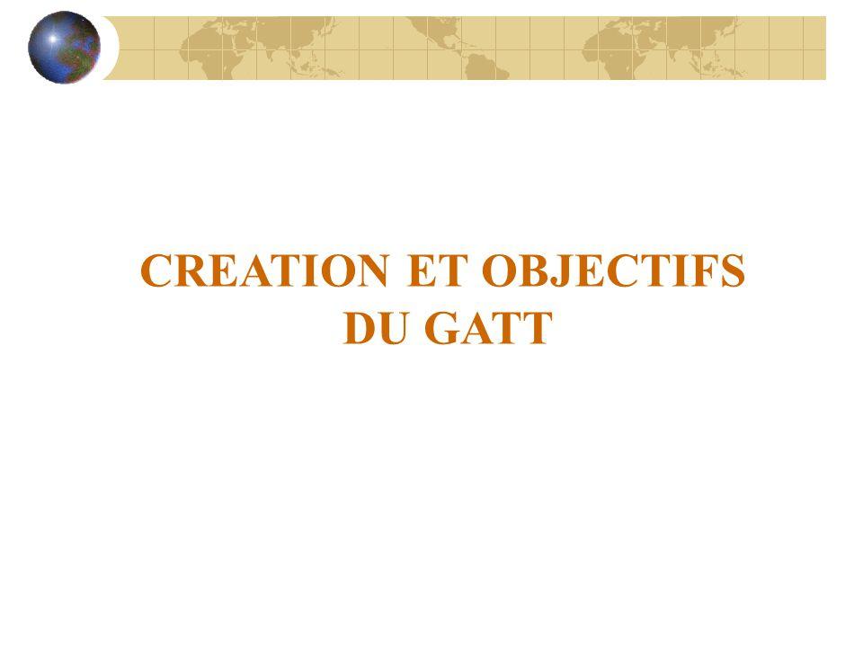 CREATION ET OBJECTIFS DU GATT
