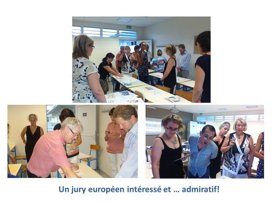 Un jury européen intéressé et … admiratif!