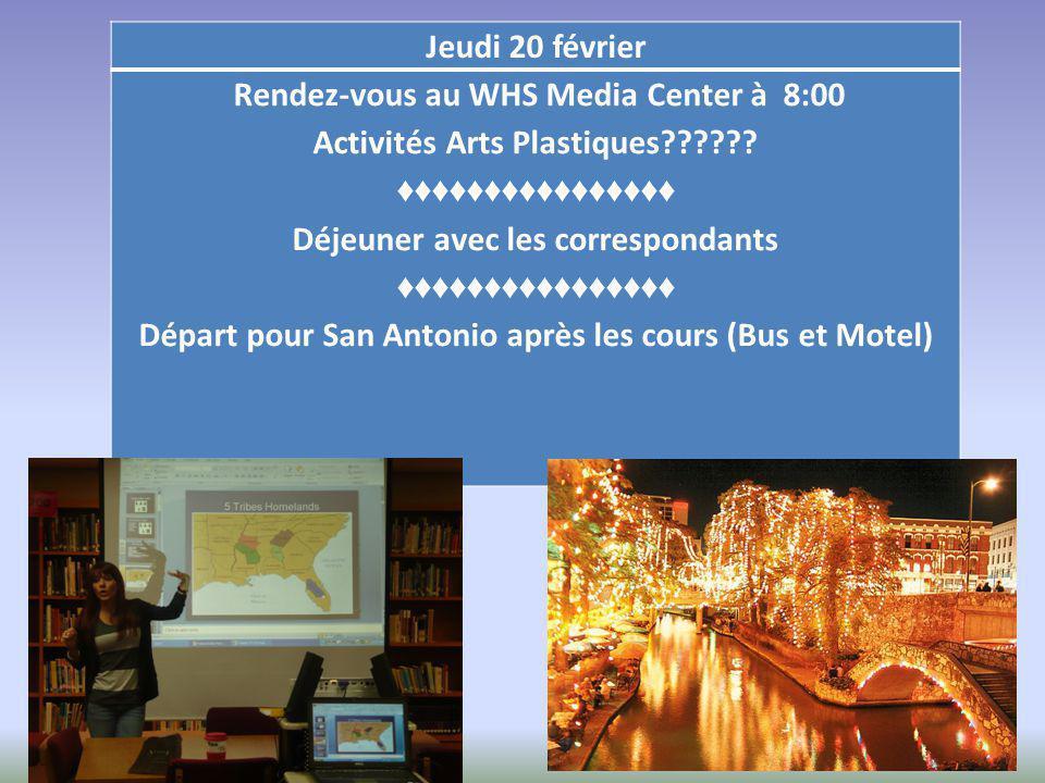 Jeudi 20 février Rendez-vous au WHS Media Center à 8:00 Activités Arts Plastiques?????.