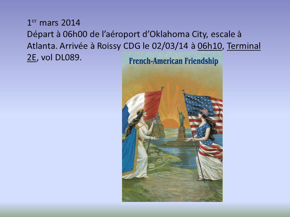 1 er mars 2014 Départ à 06h00 de l'aéroport d'Oklahoma City, escale à Atlanta. Arrivée à Roissy CDG le 02/03/14 à 06h10, Terminal 2E, vol DL089.