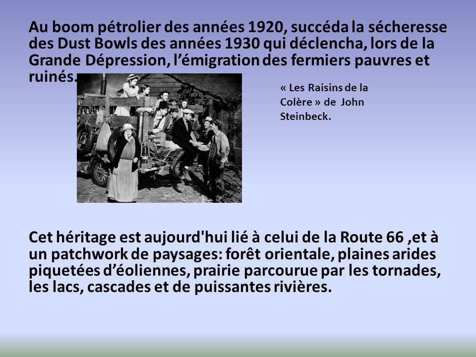 Au boom pétrolier des années 1920, succéda la sécheresse des Dust Bowls des années 1930 qui déclencha, lors de la Grande Dépression, l'émigration des