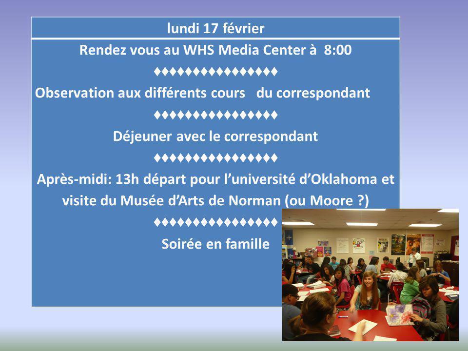 mardi 18 février Rendez vous au WHS Media Center à 8:00 Les élèves français suivront des cours sur l'histoire de l'Oklahoma, sur la littérature américaine et des cours d'espagnol.