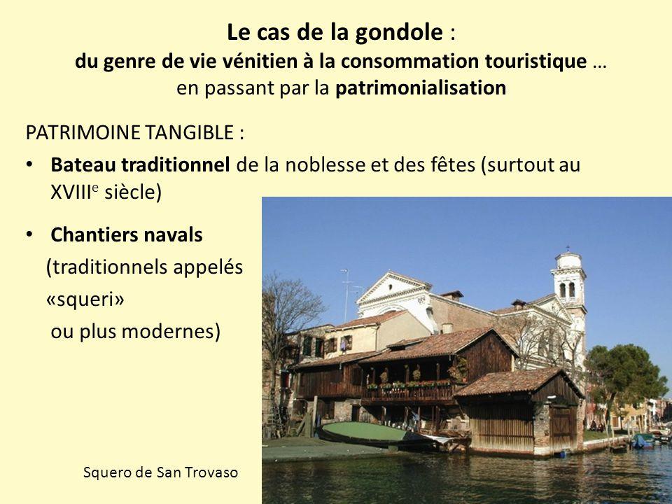 Le cas de la gondole : du genre de vie vénitien à la consommation touristique … en passant par la patrimonialisation PATRIMOINE TANGIBLE : Bateau trad