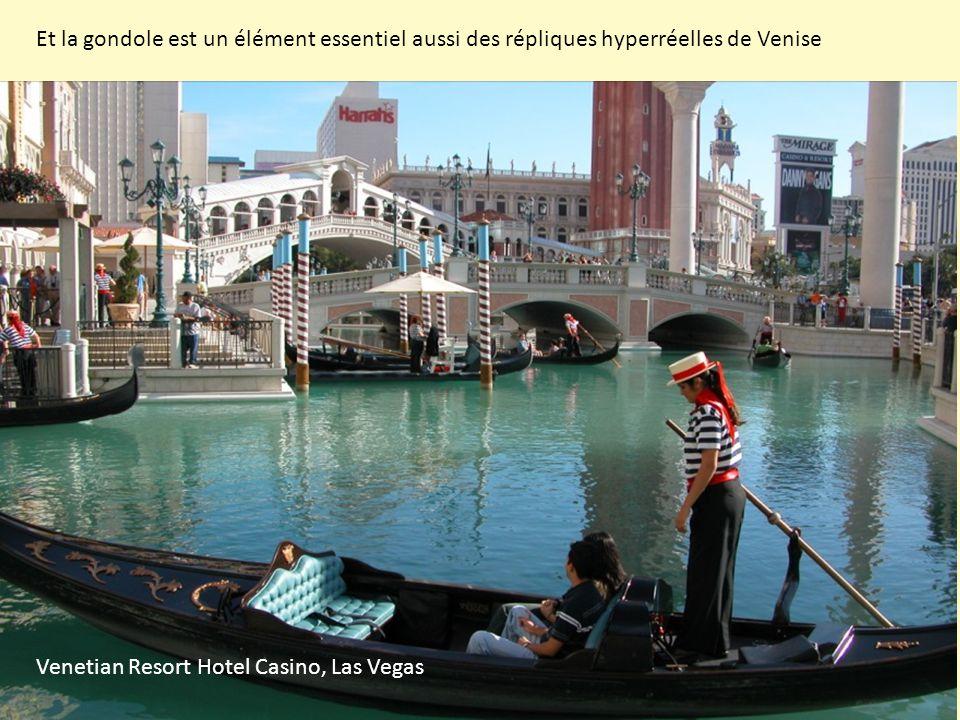 Venetian Resort Hotel Casino, Las Vegas Et la gondole est un élément essentiel aussi des répliques hyperréelles de Venise