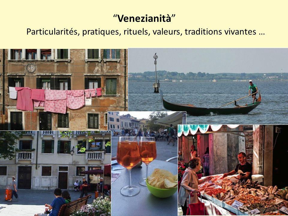 Venezianità Particularités, pratiques, rituels, valeurs, traditions vivantes …