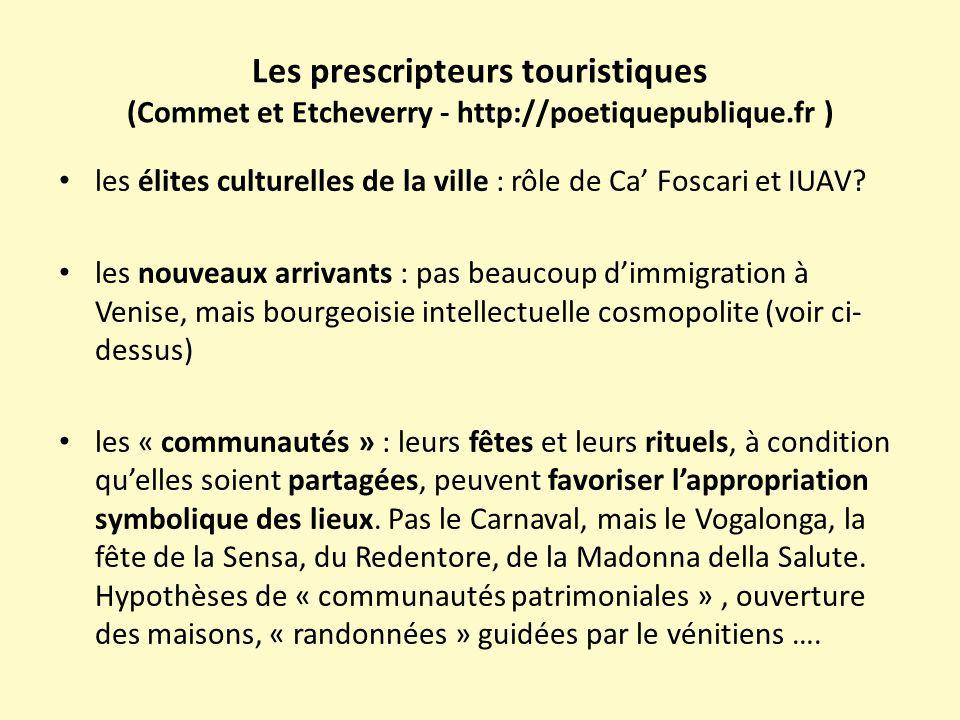 Les prescripteurs touristiques (Commet et Etcheverry - http://poetiquepublique.fr ) les élites culturelles de la ville : rôle de Ca' Foscari et IUAV.