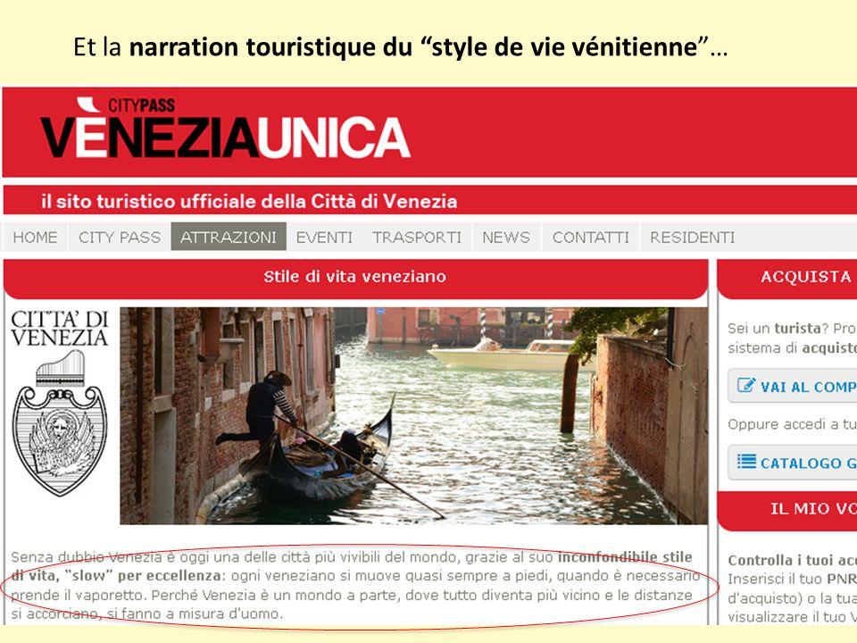 """Et la narration touristique du """"style de vie vénitienne""""…"""