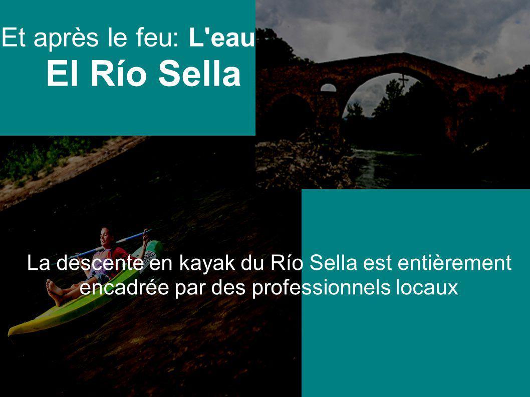 Et après le feu: L eau El Río Sella La descente en kayak du Río Sella est entièrement encadrée par des professionnels locaux