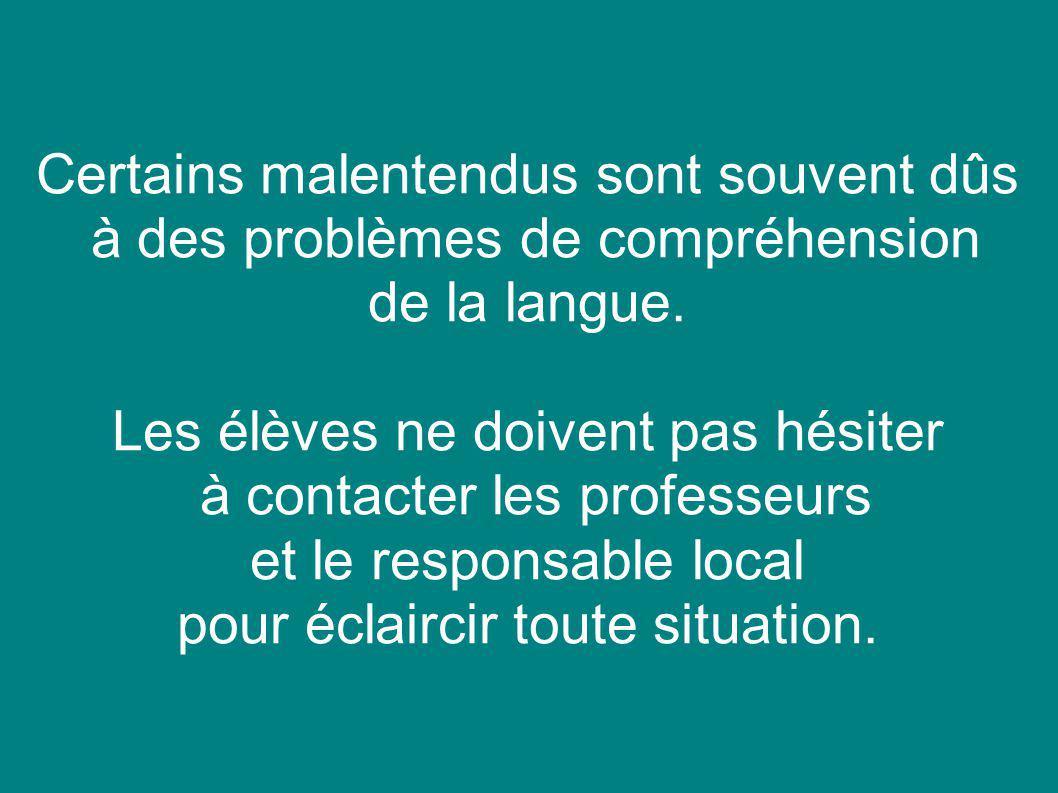 Certains malentendus sont souvent dûs à des problèmes de compréhension de la langue.