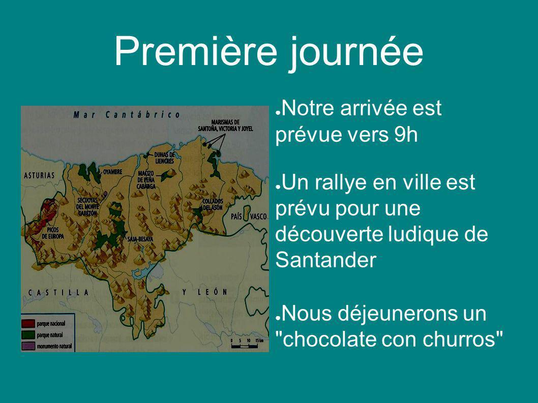 Première journée ● Notre arrivée est prévue vers 9h ● Un rallye en ville est prévu pour une découverte ludique de Santander ● Nous déjeunerons un chocolate con churros
